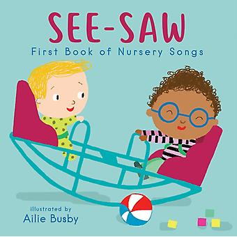 SeeSaw First Book of Nursery Songs par Illustrated par Ailie Busby