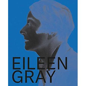 Eileen Gray Designer and Architect by Cloe Pitiot
