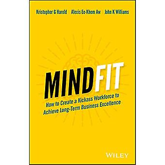 MindFit - How to Create a Kickass Workforce to Achieve Long-term Busin