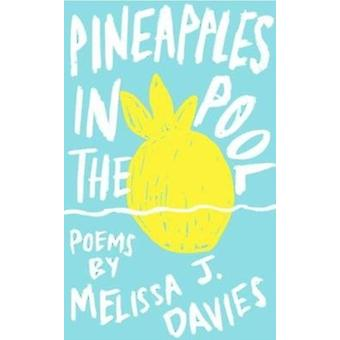 Pineapples In The Pool by Melissa J Davies