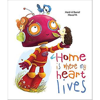 Home Is Where My Heart Lives by Heidi Howarth - 9780809167876 Book