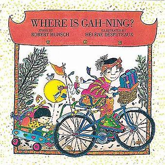 Where is Gah-Ning? by Robert Munsch - 9781550379822 Book
