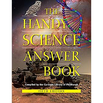 The Handy Science Answer Book - 5th Edition by The Carnegie Library of