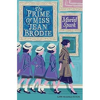 The Prime of Miss Jean Brodie by Muriel Spark - 9781781129241 Book