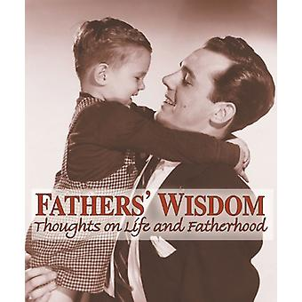 Fathers' Wisdom - Thoughts on Life and Fatherhood by American Heritage
