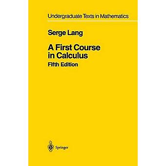A First Course in Calculus by Serge Lang - 9780387962016 Book