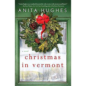 Christmas in Vermont by Anita Hughes - 9781250315915 Book