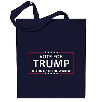 Vote For Trump If You Hate The World Republican Candidate USA Election Totebag