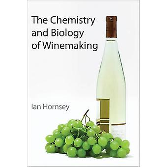 The Chemistry and Biology of Winemaking by Ian S. Hornsey - 978085404