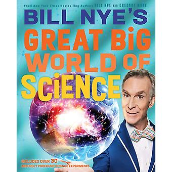 Bill Nyes Great Big World of Science by Nye & BillMone & Gregory