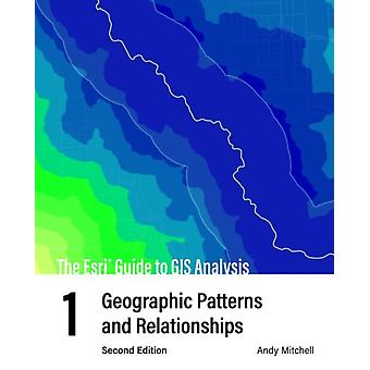 The Esri Guide to GIS Analysis Volume 1 by Mitchell & Andy