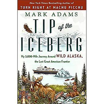 Toppen av isberget: Min 3.000 mil resa runt vilda Alaska, den sista stora amerikanska gränsen
