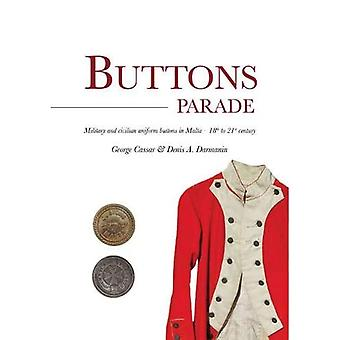 Buttons Parade: Military & Civilian Uniform Buttons in� Malta - 18th to 21st Century