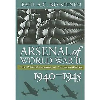 Arsenal of World War II - The Political Economy of American Warfare -