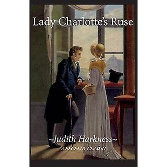 Lady Charlotte's Ruse - A Regency Classic by Judith Harkness - 9780786