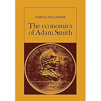The Economics of Adam Smith by Samuel Hollander - 9780802063021 Book
