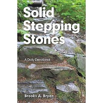 Solid Stepping Stones - A Daily Devotional by Brooks A Bryan - 9781546