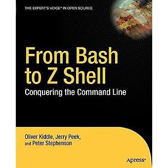 De Bash à Z Shell - Conquering the Command Line par Oliver Kiddle -