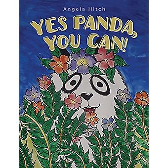 Yes Panda - You Can! by Angela Hitch - 9781773709291 Book