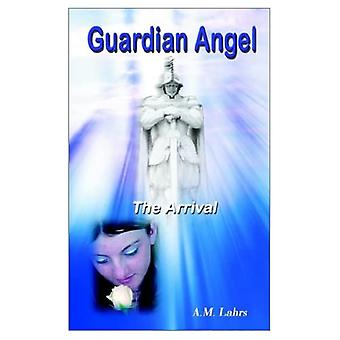 Guardian Angel: The Arrival