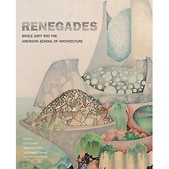 Renegades by Foreword by Aaron Betsky & Edited by Luca Guido & Edited by Stephanie Pilat & Edited by Angela Person