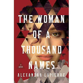 Kvinnan med tusen namn av Alexandra Lapierre & Översatt av Jeffrey Zuckerman