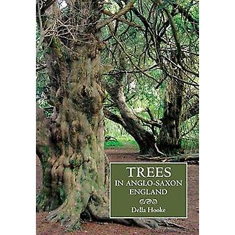Trees in AngloSaxon England Literature Lore and Landscape by Hooke & Della