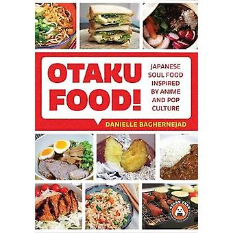 Otaku Food Japanese Soul Food Inspired by Anime and Pop Culture