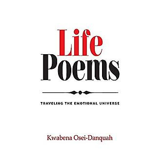 Life Poems: Traveling the Emotional Universe
