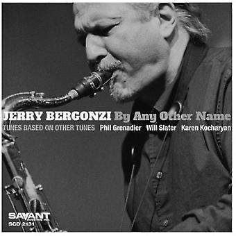 Jerry Bergonzi - By Any Other Name [CD] USA import