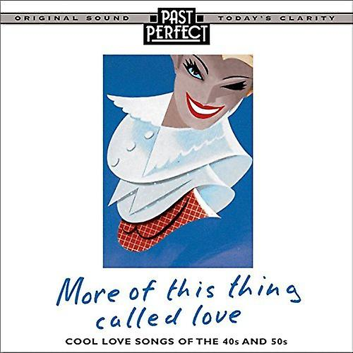 More Of This Thing Called Love: 40s &50s Love Songs Audio CD