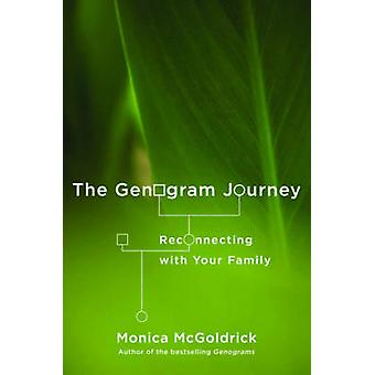 The Genogram Journey - Reconnecting with Your Family by Monica McGoldr