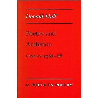 Poesi och Ambition - essäer - 1982-88 av Donald Hall - 9780472063871