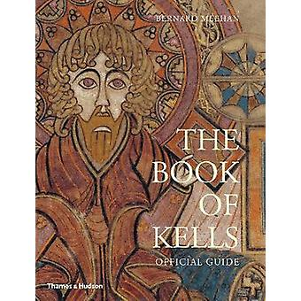 The Book of Kells - officiell Guide av Bernard Meehan - 9780500480243 B