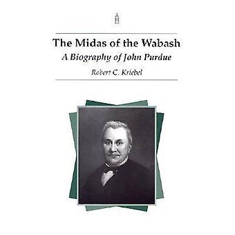Midas av Wabash - en biografi över John Purdue av Robert C. Krie