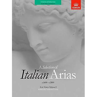 A Selection of Italian Arias 1600-1800 - (Low Voice) - Volume I by Ant