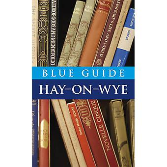 Blue Guide Hay-on-Wye by Robin Saikia - Michael Partington - 97819051