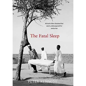 The Fatal Sleep by Peter Kennedy - 9781905222674 Book