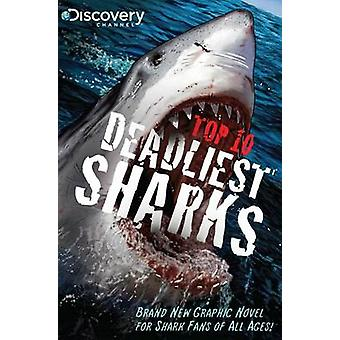 Discovery Channels Top 10 Deadliest Sharks (Mass Market Edition) by J