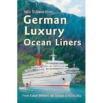 البواخر المحيطات الفخمة الألمانية-من القيصر فيلهلم دير غروس إلى أيداستي