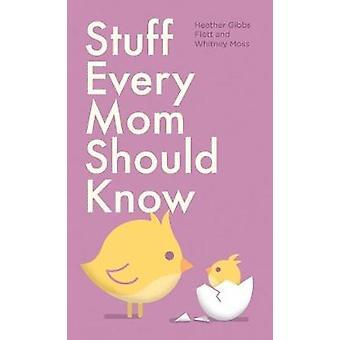 דברים כל אמא צריכה לדעת על ידי הת גיבס Flett-9781683690634 Bo