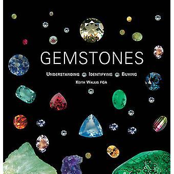 Gemstones - Understanding - Identifying - Buying (New edition) by Keit