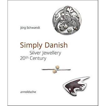 Simply Danish - Silver Jewellery - 20th Century by Jorg Schwandt - 978
