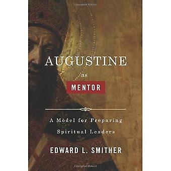 Augustine as Mentor: A Model for Preparing Spiritual Leaders
