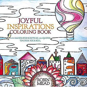 Alegres inspirações livro para colorir: Com escritura ilustrada e citações para alegrar a sua alma