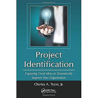 Prosjekt-IDen: Fange gode ideer for å dramatisk forbedre din organisasjon