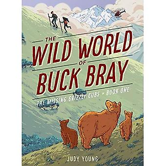 The Missing Grizzly Cubs (Wild World of Buck Bray)