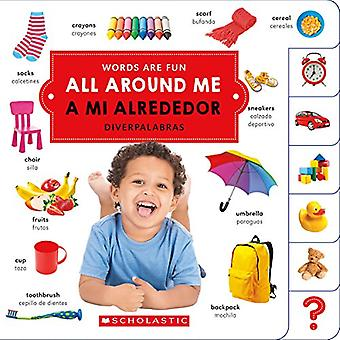 All Around Me/A Mi Alrededor (Words Are Fun/ Diverpalabras (Bilingual)) [Board book]