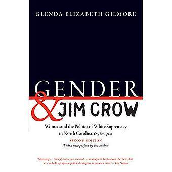 Entre les sexes et Jim Crow: Women and the Politics of la suprématie blanche en Caroline du Nord, 1896-1920 (Gender and Culture américaine)