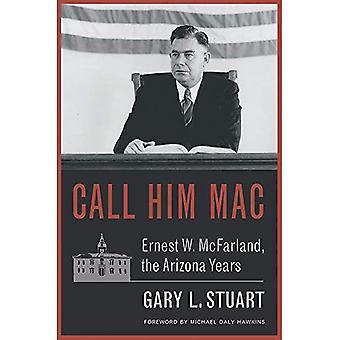 Bel hem Mac: Ernest W. McFarland, de Arizona-jaar